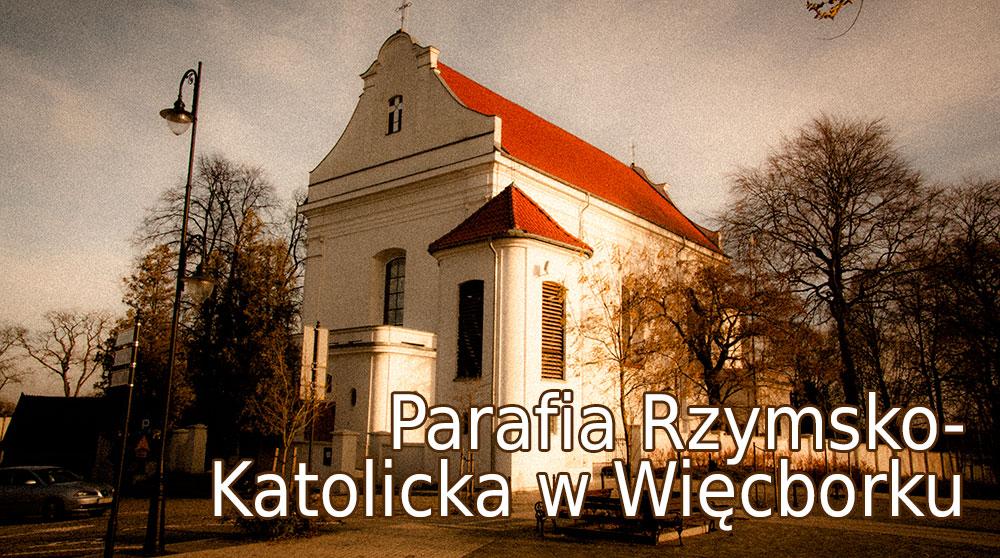 Parafia Rzymsko  – Katolicka w Więcborku